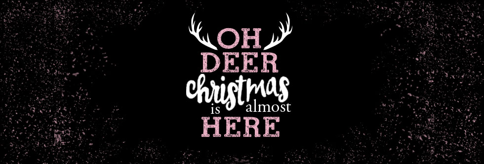 Oh Deer, Christmas is almost here!